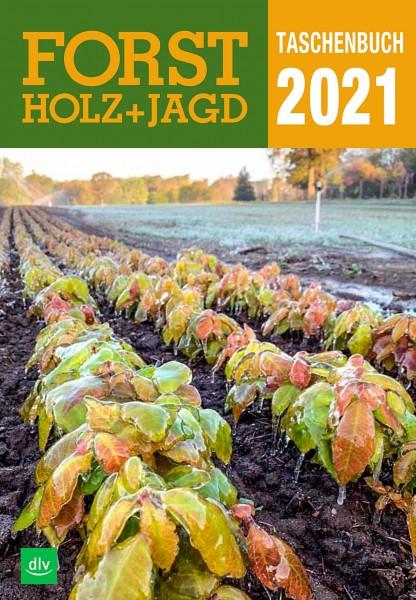 Forst-, Holz- und Jagdtaschenbuch 2021