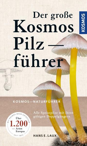 Der große Kosmos Pilzführer - Alle Speisepilze mit ihren giftigen Doppelgängern