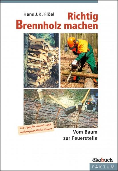 Richtig Brennholz machen - Vom Baum zur Feuerstelle