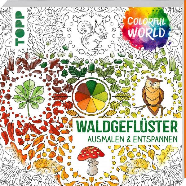 Waldgeflüster - Ausmalen und Entspannen. Colorful World.