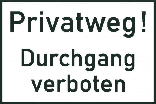 Schild Privatweg! Durchgang verboten