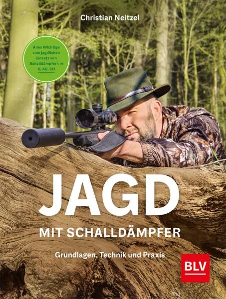 Jagen mit Schalldämpfer - Grundlagen, Technik und Praxis