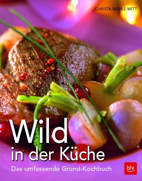 Wild in der Küche - Das umfassende Grund-Kochbuch