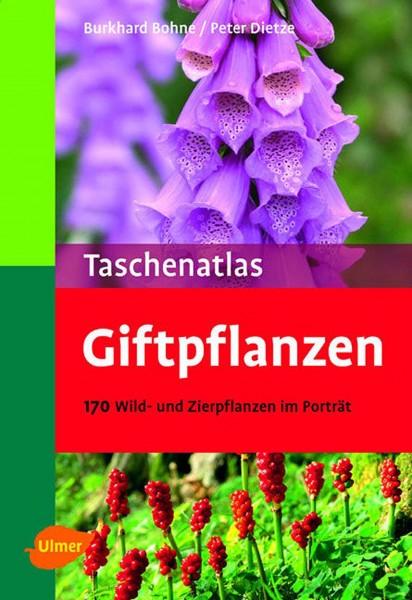 Taschenatlas Giftpflanzen – 170 Wild- und Zierpflanzen im Porträt