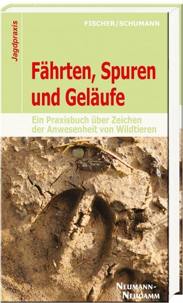 Fährten, Spuren und Geläufe - Ein Praxisbuch über Zeichen der Anwesenheit von Wildtieren