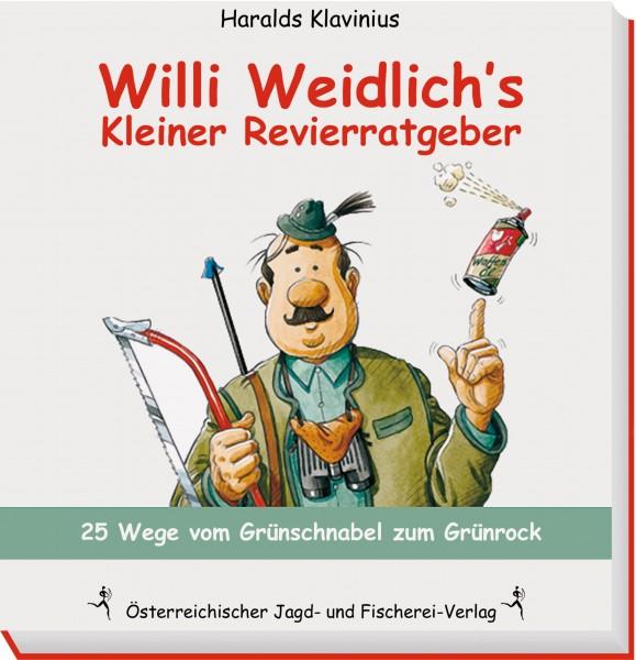 Willi Weidlich's Kleiner Revierratgeber - 25 Wege vom Grünschnabel zum Grünrock (Willi Weidlich's Litte Hunting Guide - 25 routes from greenhorn to huntsman). Text in German.