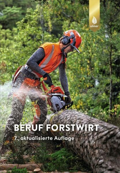 Beruf Forstwirt - 7, aktualisierte Auflage