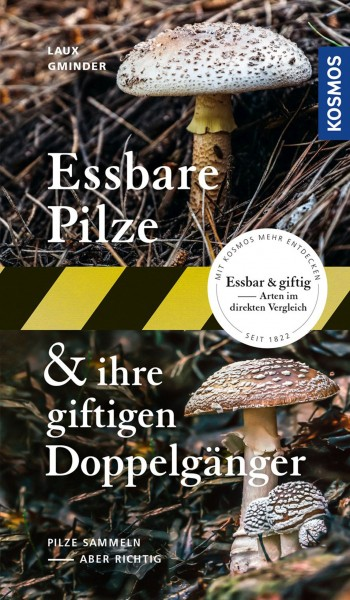 Essbare Pilze & ihre giftigen Doppelgänger (Edible Mushrooms / Fungi and their poisonous doubles). Text in German.