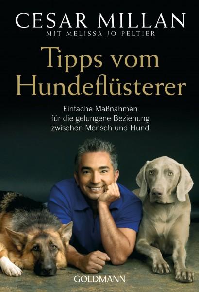 Tipps vom Hundeflüsterer - Einfache Maßnahmen für die gelungene Beziehung zwischen Mensch und Hund
