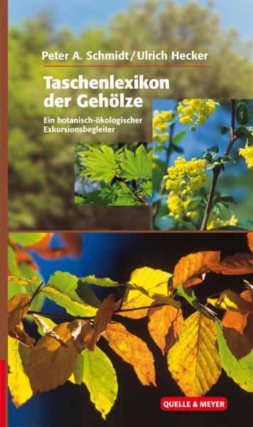 Taschenlexikon der Gehölze - Ein botanisch-ökologischer Exkursionsbegleiter