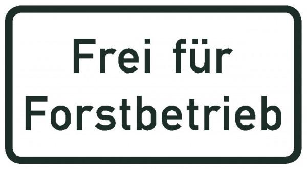 Schild Frei für Forstbetrieb