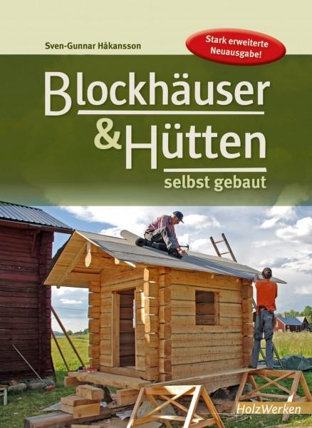 Blockhäuser und Hütten - selbst gebaut