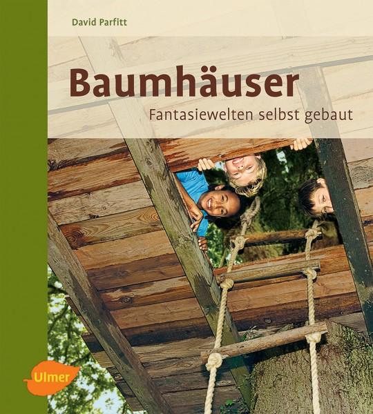 Baumhäuser - Fantasiewelten selbst gebaut