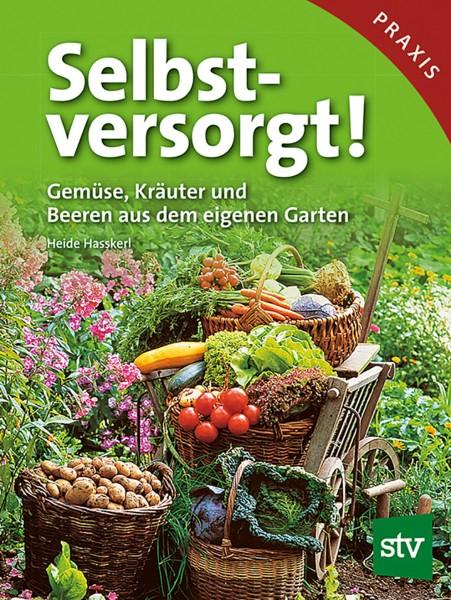 Selbstversorgt – Gemüse, Kräuter und Beeren aus dem eigenen Garten
