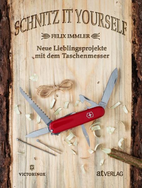 Schnitz it yourself - Neue Lieblingsprojekte mit dem Taschenmesser