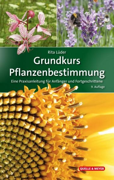 Grundkurs Pflanzenbestimmung - Eine Praxisanleitung für Anfänger und Fortgeschrittene