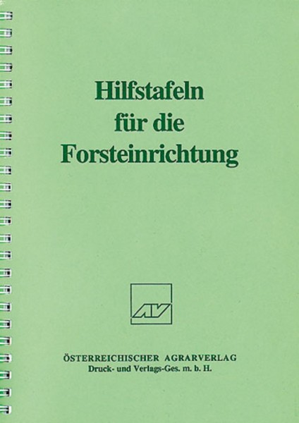 Hilfstafeln für die Forsteinrichtung