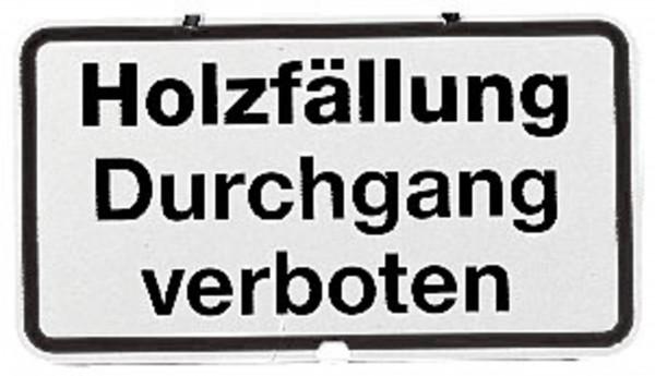 Zusatzschild Holzfällung - Durchgang verboten