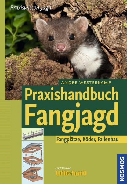 Praxishandbuch Fangjagd - Fangplätze, Köder, Fallenbau